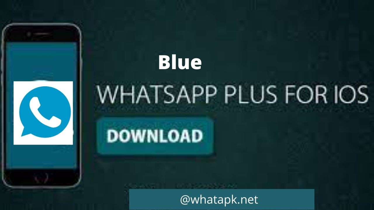 Blue Whatsapp Plus Apk Download For Ios 2021 Latest Version Official